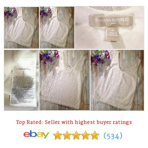 Banana Republic Ivory Sleeveless Lace Shirt Top Blouse Size Small #ebay @clarisaannstyle  #etsy #PromoteEbay #PictureVideo @SharePicVideo