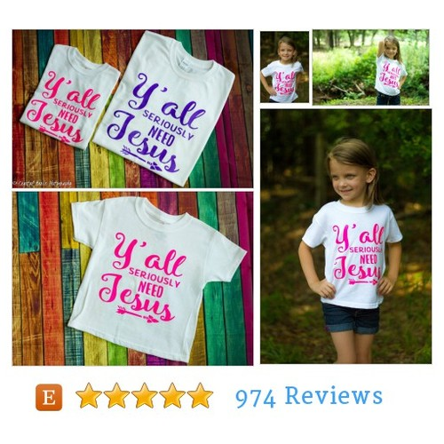 Y'all seriously need Jesus - t shirt - cute #etsy @angcreations9  #etsy #PromoteEtsy #PictureVideo @SharePicVideo
