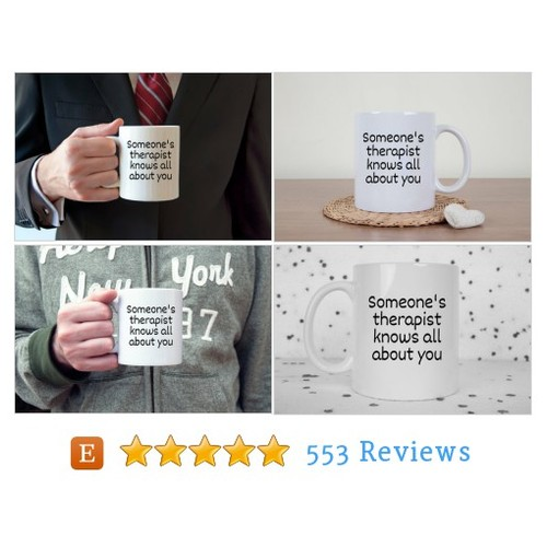 Therapist mug, therapist jokes, someone #etsy @witticisms_r_us  #etsy #PromoteEtsy #PictureVideo @SharePicVideo