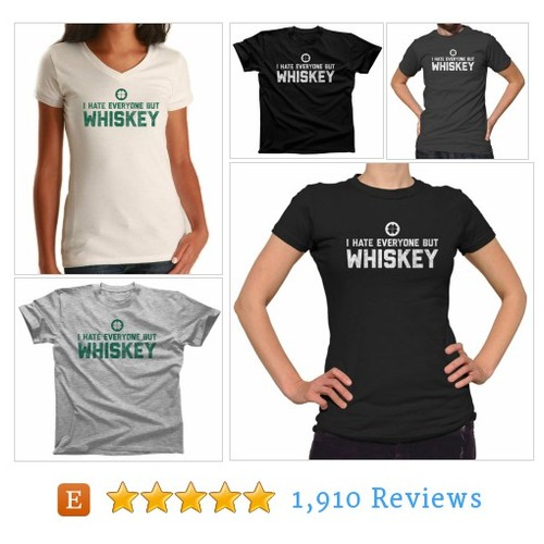 I Hate Everyone But Whiskey TShirt - Mens & #etsy @boredwalktees  #etsy #PromoteEtsy #PictureVideo @SharePicVideo