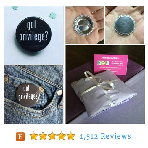 Got privilege button / Anti-oppression pin #etsy @radicalbuttons  #etsy #PromoteEtsy #PictureVideo @SharePicVideo