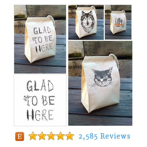 Lunch bag, Glad to be here, cloth Lunch #etsy @littlelark  #etsy #PromoteEtsy #PictureVideo @SharePicVideo